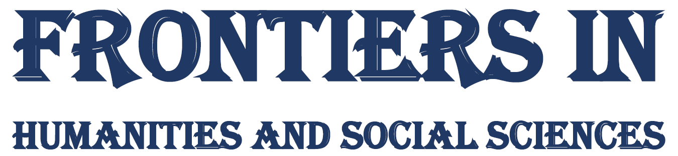 Frontiers in Humanities and Social Sciences